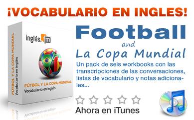 Fútbol y La Copa Mundial - Vocabulario en inglés